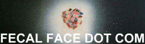 Fecal Face